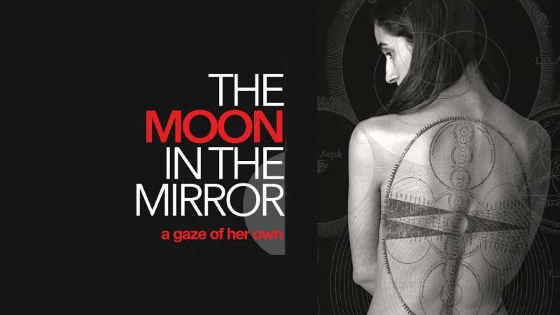 The Moon in the Mirror, a gaze of her own.